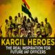 Kargil War and Kargil Heroes are the Real Inspiration | Learn from Kargil Heroes Stories | Army Love